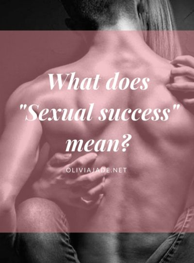 "What Does ""Sexual Success"" Mean?"